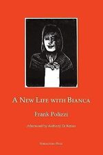 A New Life with Bianca by Frank Polizzi (2015, Paperback)
