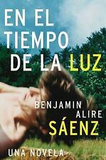 En el Tiempo de la Luz: Una Novela Spanish Edition - Saenz, Benjamin Alire - Pap