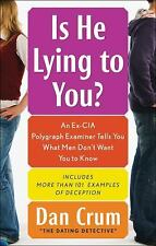 Is He Lying to You?: An Ex-CIA Polygraph Examiner Reveals What Men Don't Want Yo
