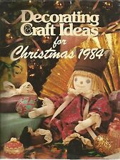 Decorating and Craft Ideas for Christmas 1984 by Shelley Stewart and Jo Voce...