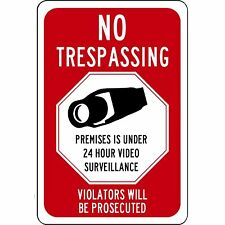 No Trespassing - Premises Under 24 Hour Video Surveillance Aluminum Metal Sign