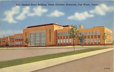 c.1940 Student Union Building Texas Christian University Fort Worth TX post card