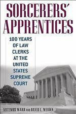 Sorcerers' Apprentices : 100 Years of Law Clerks at the United States Supreme...