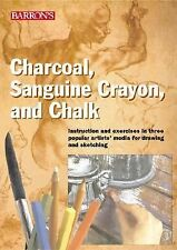 Charcoal, Sanguine Crayon, and Chalk: Instruction in Sketching & Drawing