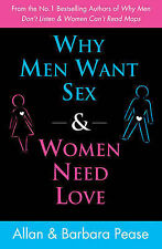 Why Men Want Sex and Women Need Love: Unravelling the Simple Truth by Allan...