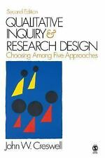 Qualitative Inquiry and Research Design: Choosing among Five Approaches by John