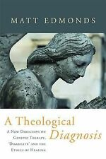 A Theological Diagnosis: A New Direction of Genetic Therapy, 'Disability' and th