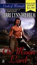 The Moon Lord: Lords of Midnight Wilhelm, Terri Lynn Mass Market Paperback