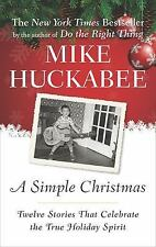 A Simple Christmas : Twelve Stories... by Mike Huckabee (Hardcover)