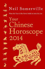 Your Chinese Horoscope 2014: What the year of the horse holds in store for you,G