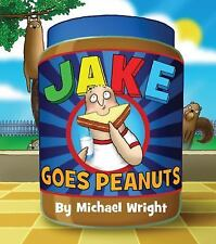 Jake Goes Peanuts by Michael Wright (2010, Hardcover)