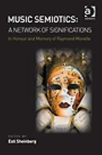Music Semiotics : A Network of Significations - In Honor of Raymond Monelle...