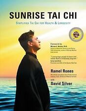 Sunrise Tai Chi: Awaken, Heal and Strengthen Your Mind, Body and Spiri-ExLibrary
