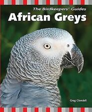 African Greys (The Birdkeepers' Guides), Glendell, Greg, Good Book