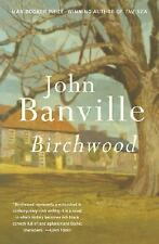 Vintage International: Birchwood by John Banville (2007, Paperback)
