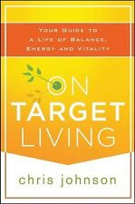 On Target Living : Your Guide to a Life of Balance, Energy, an (FREE 2DAY SHIP)