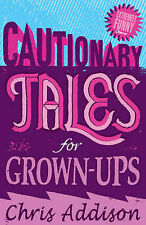 Cautionary Tales by Chris Addison (Paperback, 2007)