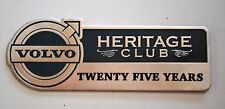 Volvo Heritage Club 25 year ownership badge ***NEW***