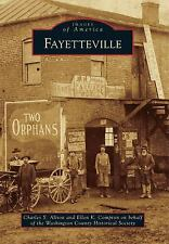 Images of America: Fayetteville by Ellen K. Compton and Charles Y. Alison...