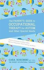 The Parent's Guide to Occupational Therapy for Autism and Other Special Needs...