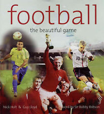 Lloyd, Guy, Holt, Nick Football: The Beautiful Game Very Good Book