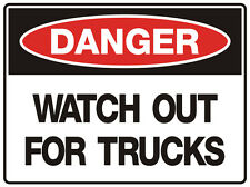 """Safety Sign """"DANGER WATCH OUT FOR TRUCKS 5mm corflute 300MM X 225MM"""""""