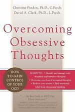 Overcoming Obsessive Thoughts : How to Gain Control of Your OCD by David A....