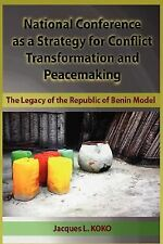 National Conference As a Strategy for Conflict Transformation and Peacemaking...