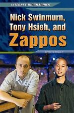 Nick Swinmurn, Tony Hsieh, and Zappos (Internet Biographies)-ExLibrary