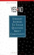 Yes or No?: Straight Answers to Tough Questions About Christianity