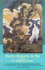 Every Branch in Me: Essays on the Meaning of Man (The Perennial Philosophy)