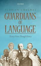 Guardians of Language : Twenty Voices Through History by Florian Coulmas...