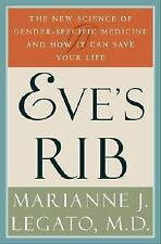 Eve's Rib: The New Science of Gender-Specific Medicine and How It Can Save Your