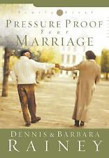 The Family First: Pressure Proof Your Marriage by Dennis Rainey, Robert G....