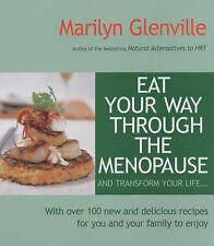 Eat Your Way Through the Menopause by Marilyn Glenville (Paperback, 2002)