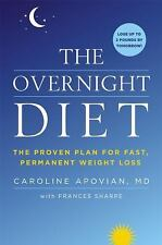 The Overnight Diet : The Proven Plan for Fast, Permanent Weight Loss by...