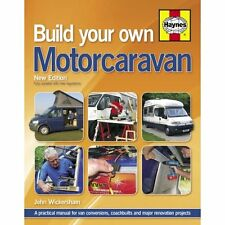 Build Your Own Motorcaravan 2e Wickersham J H Haynes Co Ltd HB 9780857332813