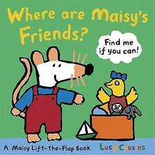 Where are Maisy's Friends? by Lucy Cousins (Board book, 2010)