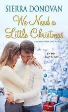 Evergreen Lane Novels: We Need a Little Christmas by Sierra Donovan (2016,...