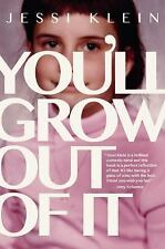 You'll Grow Out of It by Jessi Klein (Hardcover) (English) [304 pages]