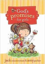 God's Promises for Girls by Jack Countryman and Amy Parker (2010, Hardcover)