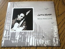 "JOHN HIATT - REAL FINE LOVE  7"" VINYL PS"