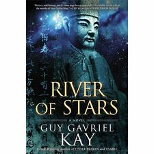 River of Stars by Guy Gavriel Kay (2013 Hardcover) 1ST PRINTING BRAND NEW UNREAD