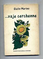 Giulio Marino # ...VAJE CERCHENNE # Marino Solfanelli Editore 1986 - Pescara