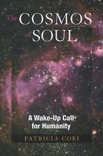 The Cosmos of Soul: A Wake-Up Call For Humanity Sirian Revelations)