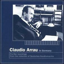 Claudio Arrau in Germany: Pre-War Recordings, New Music