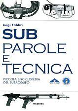 Luigi Fabbri SUB PAROLE E TECNICHE PICCOLA ENCICLOPEDIA DEL SUBACQUEO