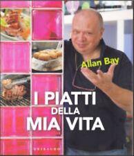 I PIATTI DELLA MIA VITA Allan Bay Ricette Cucina Editore GRIBAUDO 2013