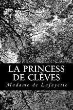 La Princess de Cl�ves by Madame De Lafayette (2012, Paperback)