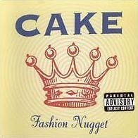 CAKE - FASHION NUGGET (CD) Sealed